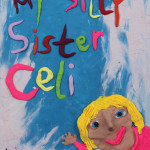 My Silly Sister Celi by Evey Skyberg Greer